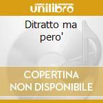 Ditratto ma pero' cd musicale di Peppe Voltarelli
