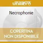 Necrophonie cd musicale di Necrophonie