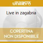 Live in zagabria cd musicale