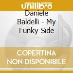 Daniele Baldelli - My Funky Side cd musicale