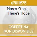 Marco Sfogli - There's Hope cd musicale