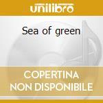 Sea of green cd musicale di Sea of green