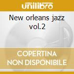 New orleans jazz vol.2 cd musicale di Artisti Vari