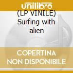 (LP VINILE) Surfing with alien lp vinile di Joe Satriani