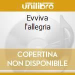 Evviva l'allegria cd musicale di Alfieri Serini