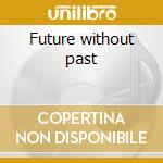 Future without past cd musicale di Artisti Vari