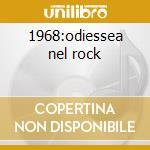 1968:odiessea nel rock cd musicale di Francesco Garolfi