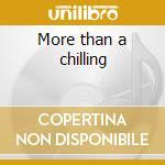 More than a chilling cd musicale di Artisti Vari
