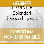 (LP VINILE) Splendori baroccchi per tromba e organo lp vinile di Artisti Vari