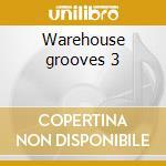 Warehouse grooves 3 cd musicale di Artisti Vari