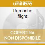 Romantic flight cd musicale di Artisti Vari