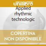 Applied rhythmic technologic cd musicale di Artisti Vari