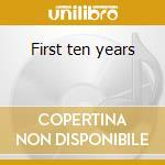 First ten years cd musicale di Bananas