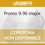 Promo 9.90 major cd musicale di Schekler Promo