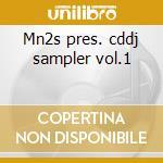 Mn2s pres. cddj sampler vol.1 cd musicale di Artisti Vari
