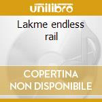 Lakme endless rail cd musicale di Gazzarra/sannino