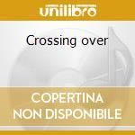 Crossing over cd musicale di Flavio Cucchi