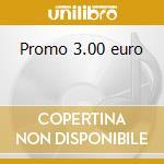 Promo 3.00 euro cd musicale di Promo 3.00 euro