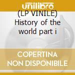 (LP VINILE) History of the world part i lp vinile di Ost