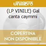 (LP VINILE) Gal canta caymmi lp vinile di Gal