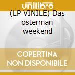 (LP VINILE) Das osterman weekend lp vinile di Ost