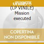 (LP VINILE) Mission executed lp vinile di Target