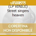 (LP VINILE) Street singers heaven lp vinile di Stringband