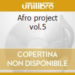 Afro project vol.5 cd musicale di Dj Yano