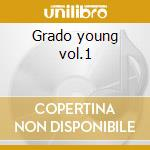 Grado young vol.1 cd musicale di Artisti Vari