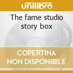 The fame studio story box cd musicale di Artisti Vari