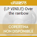 (LP VINILE) Over the rainbow lp vinile di Prunes Virgin