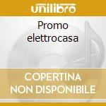 Promo elettrocasa cd musicale di Artisti Vari