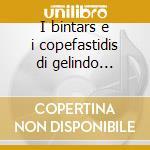 I bintars e i copefastidis di gelindo titiliti cd musicale di Bintars