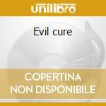 Evil cure cd musicale di Sinflower