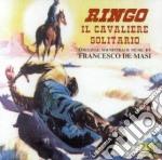 Ringo Il Cavaliere Solitario / L'Ultimo Mercenario / Una Colt In Pugno Al Diavolo cd musicale di O.S.T.