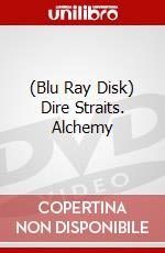 (Blu Ray Disk) Dire Straits. Alchemy film in blu ray disk di Straits Dire