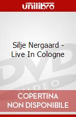Silje Nergaard - Live In Cologne film in dvd