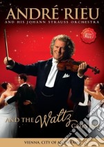 Andr Rieu and His Johann Strauss Orchestra. And The Waltx Goes On film in dvd di Andre' Rieu