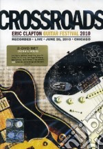 Eric Clapton. Crossroads Guitar Festival 2010 film in dvd