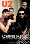 U2. Achtung Baby. A Classic Album Under Review