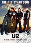 U2. The Rebirth of Cool - U2 in the Third Millenium dvd