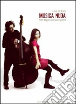 Petra Magoni e Ferruccio Spinetti. Musica Nuda. Live in Paris film in dvd