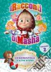 Racconti Di Masha (I)- Cenerentola E Altre Storie dvd