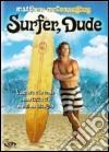 Surfer, Dude dvd