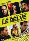Le Belve dvd