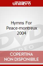 HYMNS FOR PEACE-MONTREUX 2004 film in dvd di SANTANA