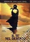 Te' Nel Deserto (Il) (SE) (2 Dvd)