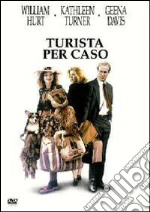 Turista Per Caso film in dvd di Lawrence Kasdan