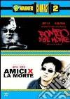 Romeo deve morire - Amici x la morte (Cofanetto 2 DVD)