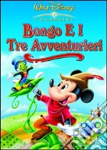 Bongo E I Tre Avventurieri film in dvd di Jack Kinney,Hamilton Luske
